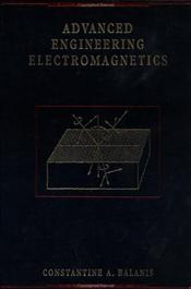 Advanced Engineering Electromagnetics - Balanis, Constantine A.