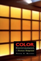 Color, Environment, and Human Response: An Interdisciplinary Understanding of Color and Its Use as a - Mahnke, Frank H.