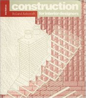 Construction for Interior Designers 2e - Ashcroft, Roland