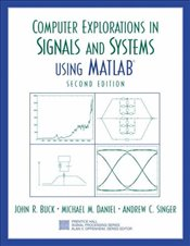 Computer Explorations in Signals and Systems Using MATLAB 2e - Buck, John R.