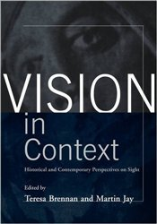 Vision in Context : Historical and Contemporary Perspectives on Sight - BRENNAN, TERESA