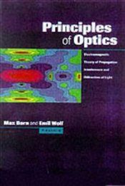 Principles of Optics : Electromagnetic Theory of Propagation, Interference and Diffraction of Light - Born, Max