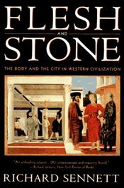Flesh and Stone : Body and the City in Western Civilization - Sennett, Richard