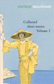 Collected Short Stories 3 : Maugham - Maugham, W. Somerset