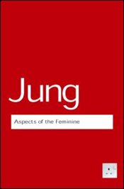 Aspects of the Feminine - Jung, Carl Gustav