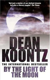 By the Light of the Moon - Koontz, Dean R.