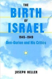 Birth of Israel, 1945-1949  - Heller, Joseph