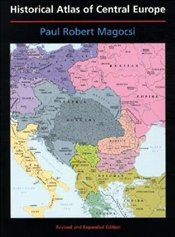 Historical Atlas of Central Europe - Magoscsi, Paul R.