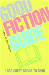 Good Fiction Guide - Rogers, Jane