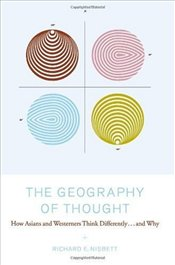 Geography of Thought : How Asians and Westerners Think Differently- and Why - Nisbett, Richard E.