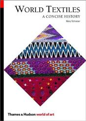 World Textiles : A Concise History - Schoeser, Mary