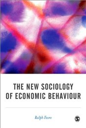 New Sociology of Economic Behaviour - Fevre, Ralph