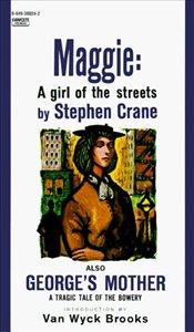 Maggie : A Girl of the Streets - Crane, Stephen