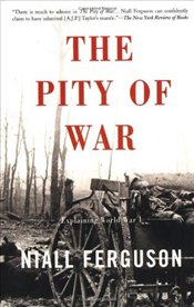 Pity of War : Explaining World War I - Ferguson, Niall