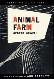 Animal Farm : Centennial Edition - Orwell, George