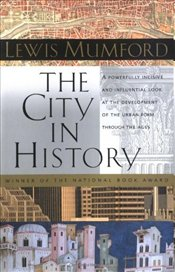 City in History : Its Origins, Its Transformations and Its Prospects - Mumford, Lewis