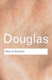 Natural Symbols : Explorations in Cosmology - Douglas, Mary